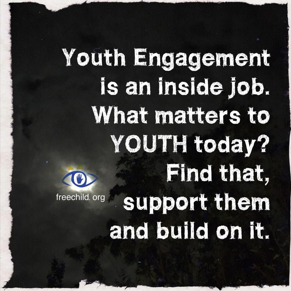 Youth Engagement is an inside job. What matters to YOUTH today? Find that, support them and build on it.