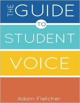 The Guide to Student Voice by Adam Fletcher (2015)
